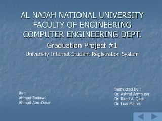 AL NAJAH NATIONAL UNIVERSITY FACULTY OF ENGINEERING COMPUTER ENGINEERING DEPT.