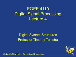 EGEE 4110 Digital Signal Processing Lecture 4