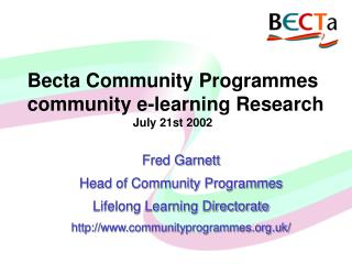 Becta Community Programmes  community e-learning Research  July 21st 2002