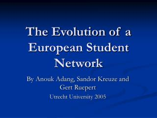 The Evolution of a European Student Network