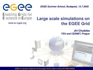Large scale simulations on the EGEE Grid  Jiri Chudoba FZU and CESNET, Prague