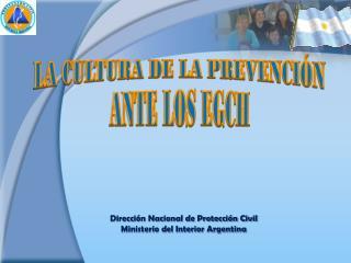 Dirección Nacional de Protección Civil Ministerio del Interior Argentina