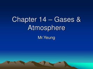 Chapter 14 – Gases & Atmosphere