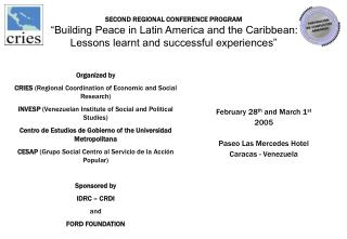 SECOND REGIONAL CONFERENCE PROGRAM   Building Peace in Latin America and the Caribbean: Lessons learnt and successful ex