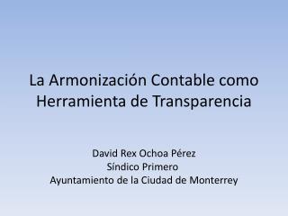 La Armonizaci�n Contable como Herramienta de  Transparencia