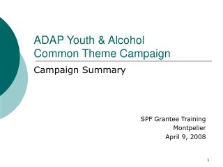 ADAP Youth & Alcohol  Common Theme Campaign