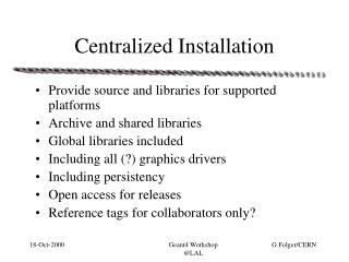 Centralized Installation