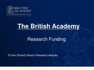 Research Funding Dr Ken Emond (Head of Research Awards)