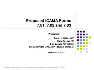 Proposed ICAMA Forms 7.01, 7.02 and 7.03
