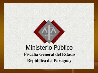 Fiscal a General del Estado Rep blica del Paraguay