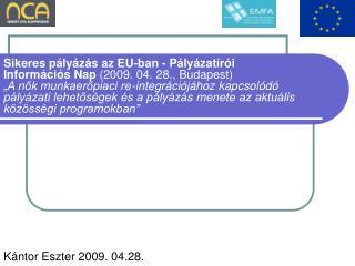Kántor Eszter 2009. 04.28.