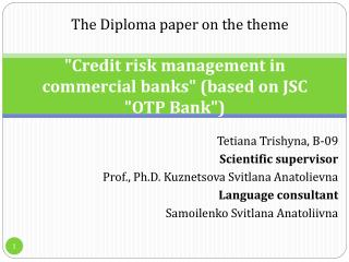 """Credit risk management in commercial banks"" (based on JSC ""OTP Bank"")"