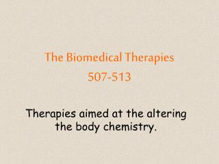 The Biomedical Therapies 507-513