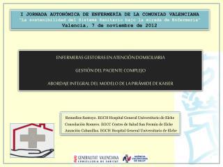 ENFERMERAS GESTORAS EN ATENCIÓN DOMICILIARIA GESTIÓN DEL PACIENTE COMPLEJO