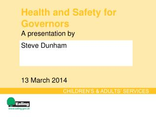 Health and Safety for Governors A presentation by 13 March 2014