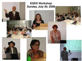 EGED Workshop Sunday, July 20, 2008