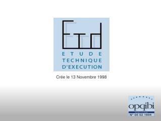 Crée le 13 Novembre 1998