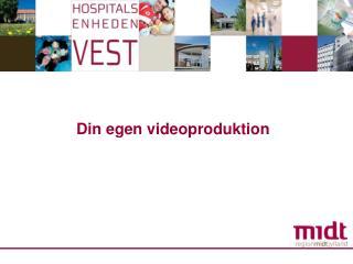 Din egen videoproduktion