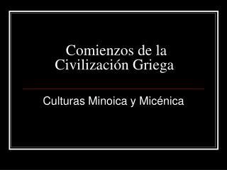 Comienzos de la Civilización Griega