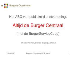 Het ABC van publieke dienstverlening :  Altijd de Burger Centraal (met de BurgerServiceCode)
