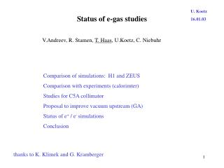 Status of e-gas studies