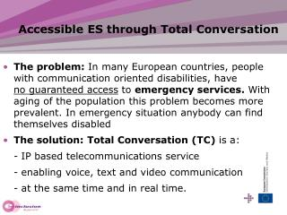 Accessible ES through Total Conversation