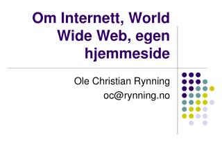 Om Internett, World Wide Web, egen hjemmeside