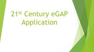 21 st  Century  eGAP Application