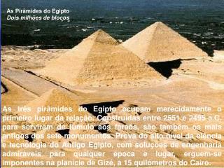 As Pirâmides do Egipto Dois milhões de blocos