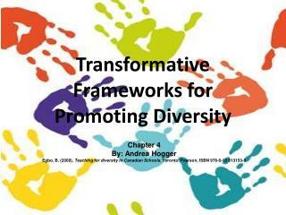 Transformative Frameworks for Promoting Diversity