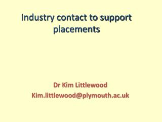 Dr Kim Littlewood Kim.littlewood@plymouth.ac.uk