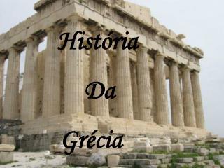 História         Da    Grécia