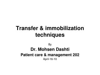 Transfer  immobilization techniques