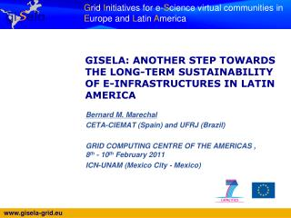 GISELA: ANOTHER STEP TOWARDS THE LONG-TERM SUSTAINABILITY OF E-INFRASTRUCTURES IN LATIN AMERICA