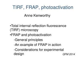 TIRF, FRAP, photoactivation