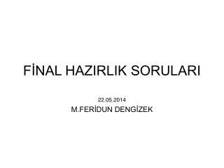 FİNAL HAZIRLIK SORULARI