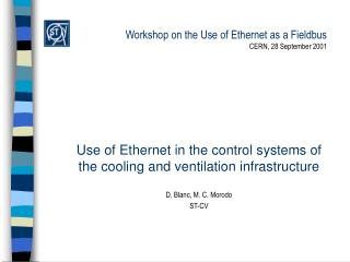 Workshop on the Use of Ethernet as a Fieldbus CERN, 28 September 2001