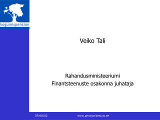 Veiko Tali Rahandusministeeriumi  Finantsteenuste osakonna juhataja