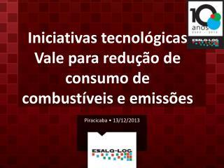 Iniciativas tecnológicas Vale para redução de consumo de combustíveis e emissões