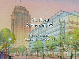 PPL Plaza Allentown, PA