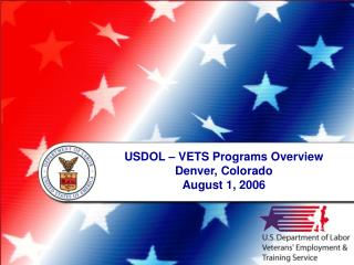 USDOL   VETS Programs Overview Denver, Colorado August 1, 2006