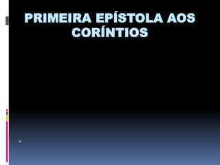 PRIMEIRA EPÍSTOLA AOS CORÍNTIOS