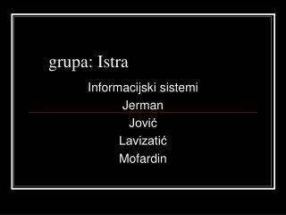 grupa: Istra