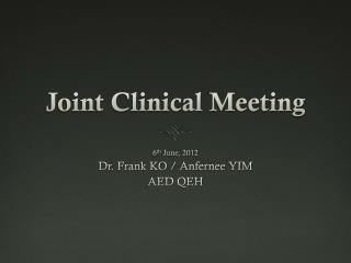 Joint Clinical Meeting