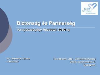 Biztonság és Partnerség