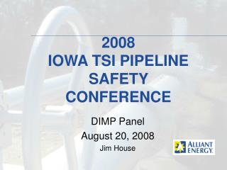 2008  IOWA TSI PIPELINE SAFETY CONFERENCE