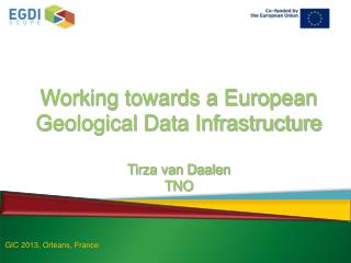 Working towards a European Geological Data Infrastructure Tirza van Daalen TNO