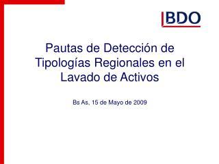 Pautas de Detecci�n de Tipolog�as Regionales en el Lavado de Activos Bs As, 15 de Mayo de 2009