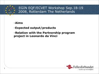 EGIN EQF/ECVET Workshop Sep.18-19 		2008, Rotterdam The Netherlands