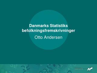 Danmarks Statistiks befolkningsfremskrivninger
